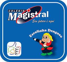 COLÉGIO MAGISTRAL - ESCOLINHA DENGOSO